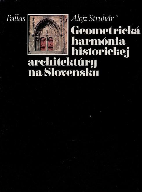 Struhár Alojz, Geometrická harmónia historickej architektúry na Slovensku