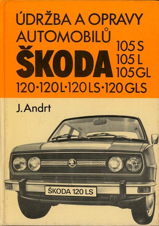 Andrt J., Údržba a opravy automobilů Škoda 105S - 105L - 105GL - 120 - 120L