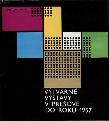 Výtvarné výstavy v Prešove do roku 1957