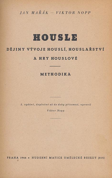 Mařák J. - Nopp V., Housle, Dějiny vývoje houslí, houslařství a hry houslové