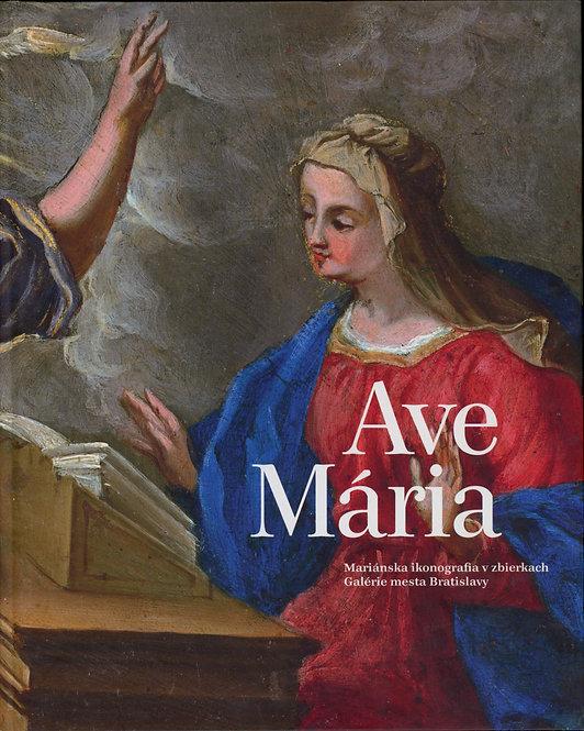 Ave Mária. Mariánska ikonografia v zbierkach Galérie mesta Bratislavy