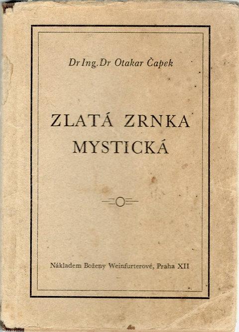Čapek Otakar Dr Ing, Zlatá zrnka mystická