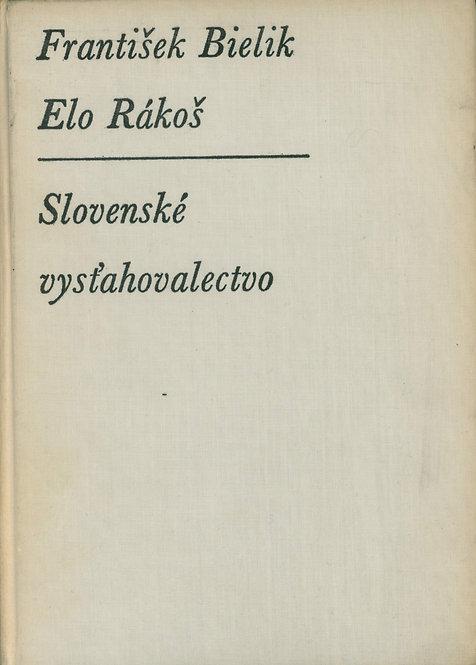 Bielik F. - Rákoš E., Slovenské vysťahovalectvo