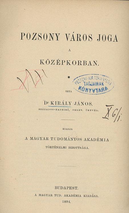 Király János, Pozsony város joga a középkorban