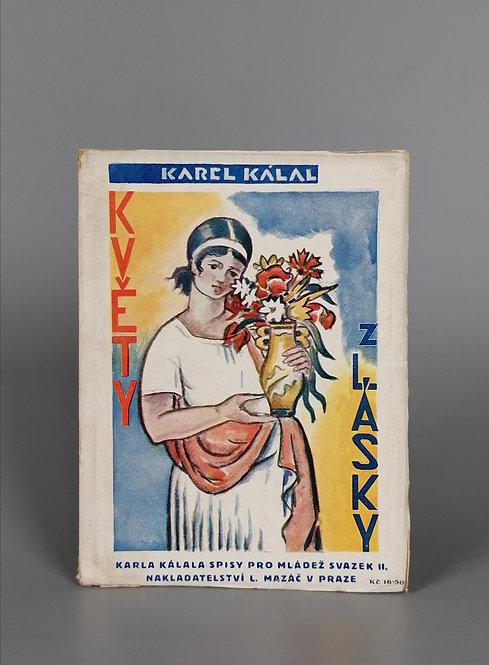 Kálal Karel, Květy z lásky