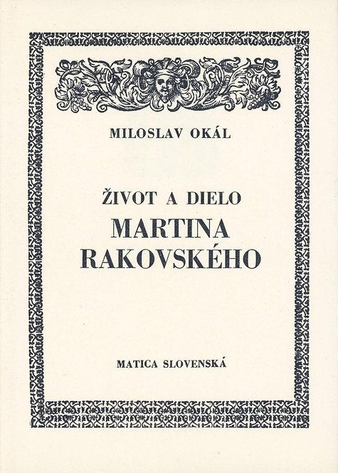Okál Miloslav, Život a dielo Martina Rakovského I. - II.