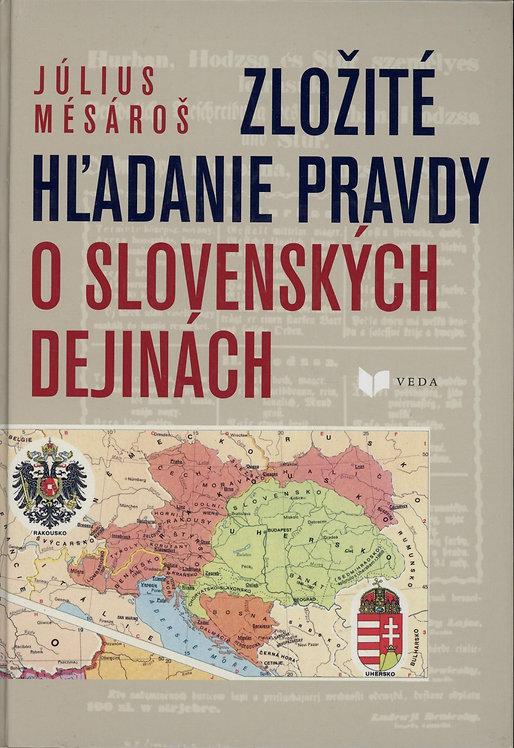 Mésároš Július, Zložité hľadanie pravdy o slovenských dejinách