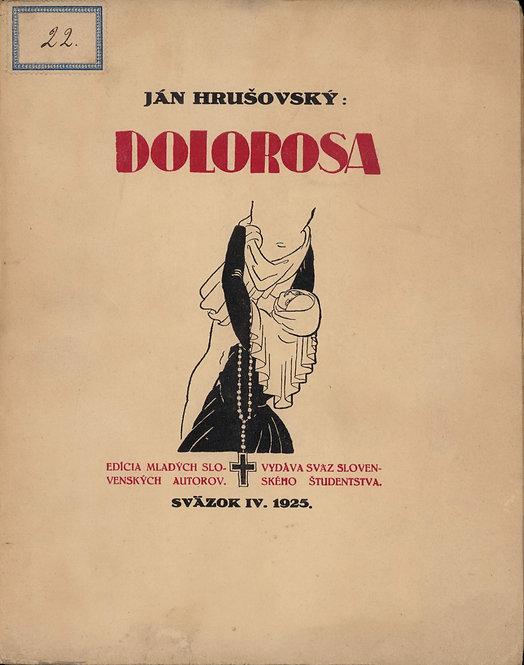 Hrušovský Ján, Dolorosa