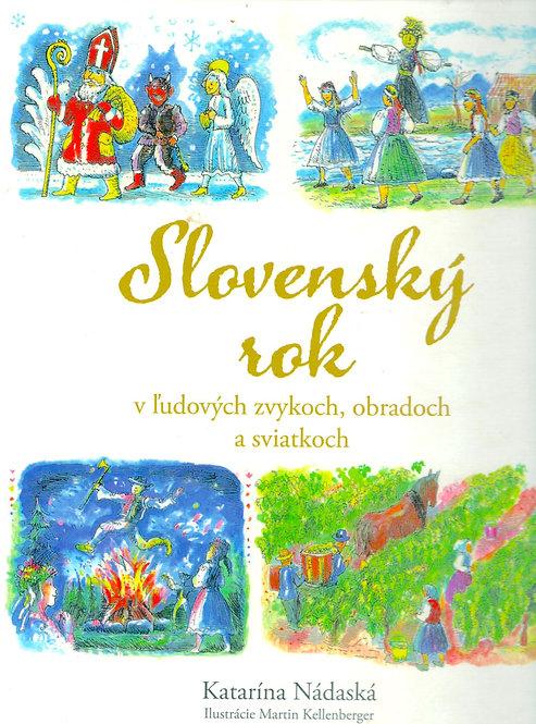 Nádaská Katarína, Slovenský rok v ľudových zvykoch, obradoch a sviatkoch