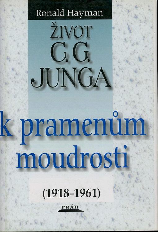 Hayman Ronald, Život C. G. Junga II: K pramenům moudrosti (1918-1961)