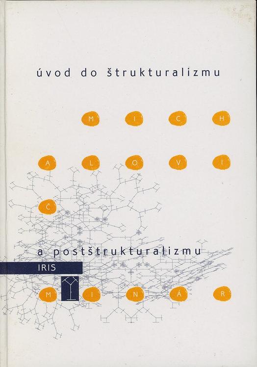 Michalovič Peter - Minár Pavol, Úvod do štrukturalizmu a postštrukturalizmu