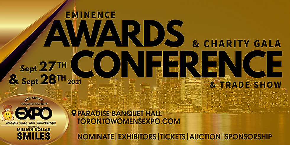 Toronto Women's Expo Eminence Awards and Charity Gala, Conference & Trade Show
