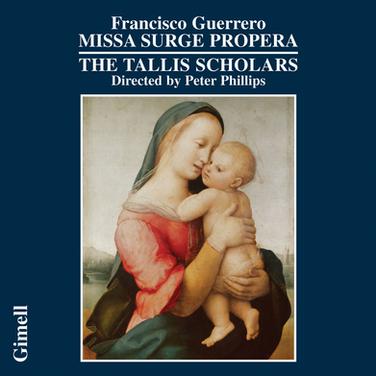 Francisco Guerrero - Missa Surge propera - Ave virgo sanctissima. CD.