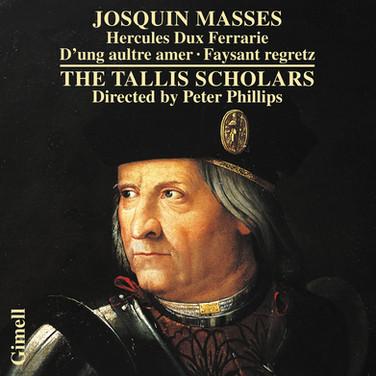 Josquin - Missa Hercules Dux Ferrarie, Missa D'ung aultre amer & Missa Faysant regretz