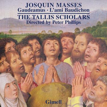 Josquin - Missa Gaudeamus & Missa L'ami Baudichon.