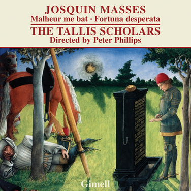 Josquin - Missa Malheur me bat & Missa Fortuna desperata.
