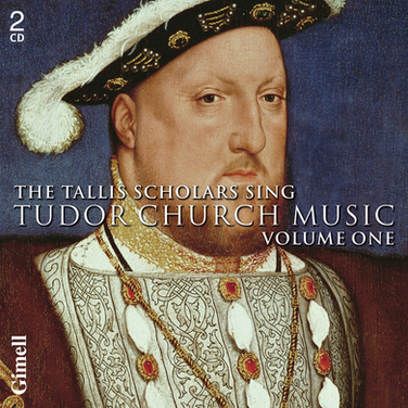 The Tallis Scholars sing Tudor Church Music - Volume One