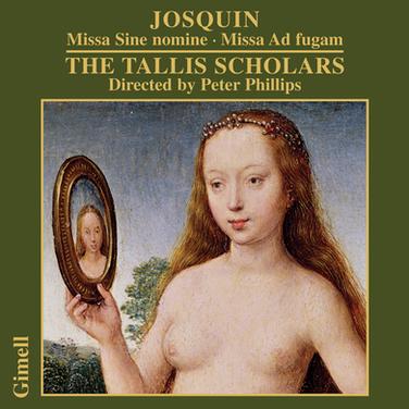 Josquin - Missa Sine nomine & Missa Ad fugam.