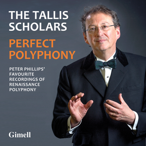 Perfect Polyphony - Peter Phillips' favourite recordings of Renaissance polyphony