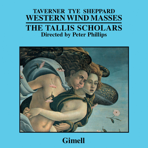 Western Wind Masses - Sheppard, Taverner and Tye