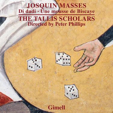Josquin - Missa Di dadi & Missa Une mousse de Biscaye.