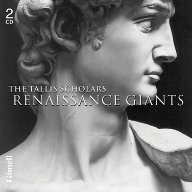 Renaissance Giants  - Byrd, Josquin, Palestrina, Tallis, Taverner and Victoria