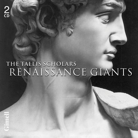 Renaissance Giants  - Byrd, Josquin, Palestrina, Tallis, Taverner and Victoria