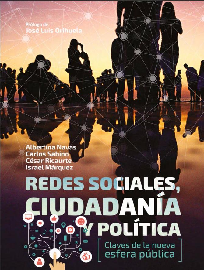 Redes sociales, ciudadanía y política. Claves de la nueva esfera pública.