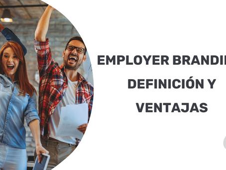 Employer Branding: Definición y Ventajas.