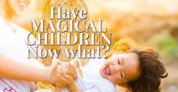 Magic Children Now What