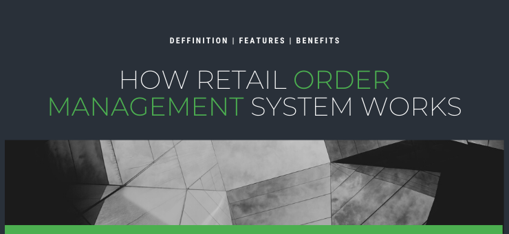 How Retail Order Management System Works