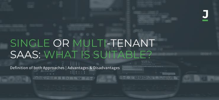 Single or multi-tenant SaaS: What is suitable?