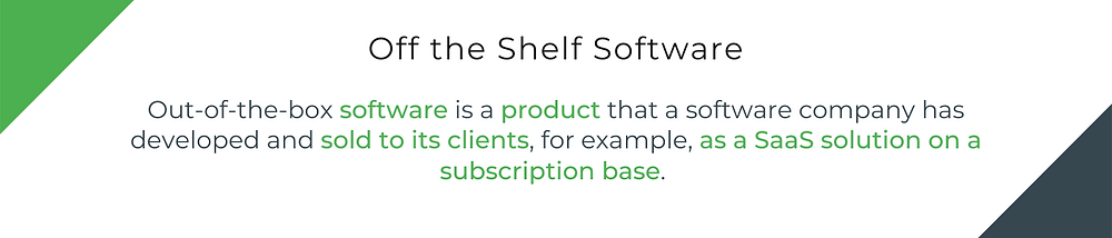 Off the Shelf Software Definition