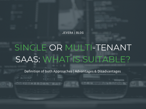 Single or Multi-Tenant Application Architecture: It's Time To Make A Choice
