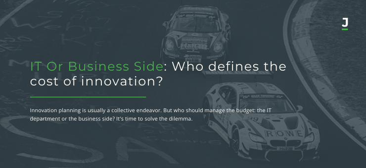 IT Or Business Side: Who defines the cost of innovation?