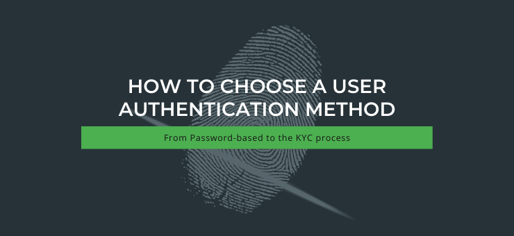 How to choose a user authentification method