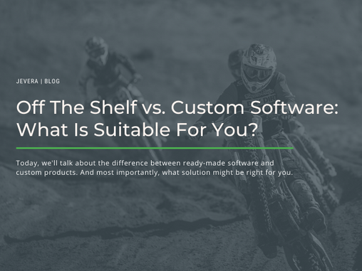 Custom Development vs. Packaged Software: What To Choose