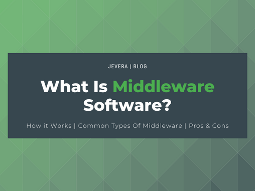 What Middleware Is And How It Works