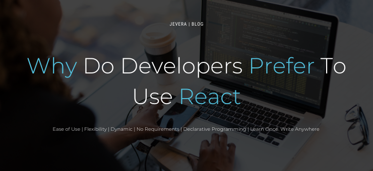 Why Do Developers Prefer To Use React