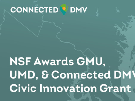 NSF Awards Connected DMV, GMU, and UMD with $50K Civic Innovation Challenge Grant