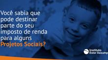 Ajude o Instituto Ester Assumpção através da sua Declaração de Imposto de Renda.