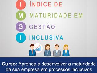 Aprenda a desenvolver a maturidade da sua empresa em processos inclusivos