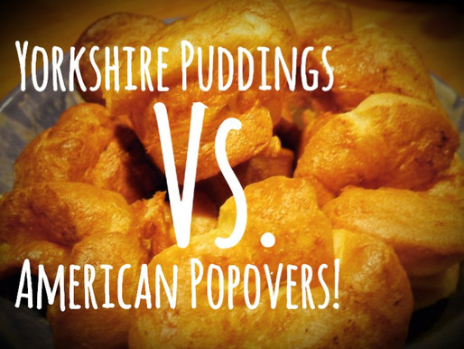 Yorkshire Puddings vs. American Popovers