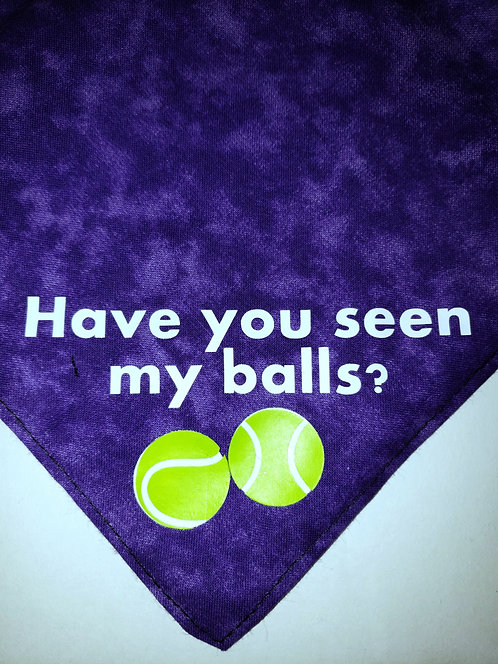 Have you seen my balls?