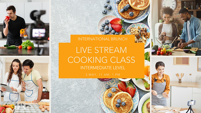 International Brunch - Live Stream Cooking Class - Intermediate Level
