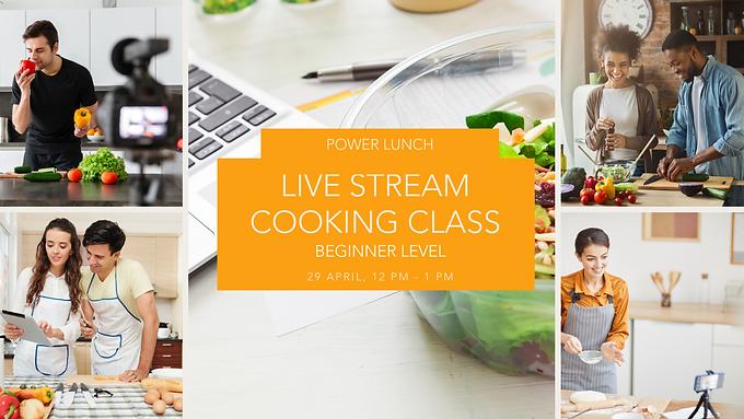 Power Lunch - Live Stream Cooking Class - Beginner Level