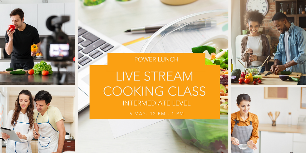 Power Lunch - Live Stream Cooking Class - Intermediate Level
