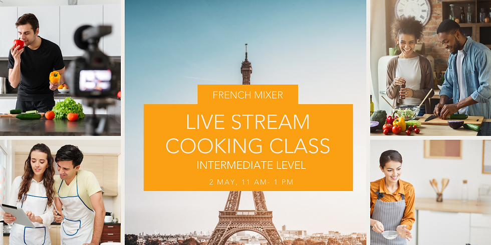 French Mixer - Live Stream Cooking Class - Intermediate Level