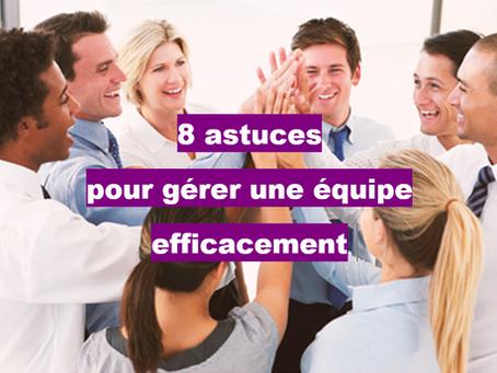 8 astuces pour gérer une équipe efficacement