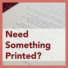 Need Something Printed-01.jpg
